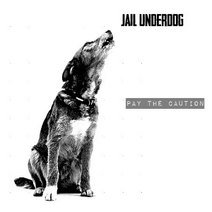 Jail Underdog - [2013] Pay The Caution
