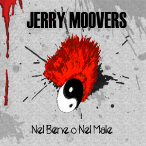 Jerry Moovers - [2011] Nel Bene O Nel Male
