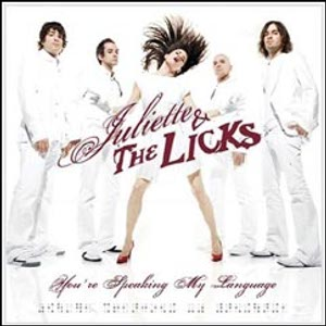 Juliette & The Licks - [2005] You're Speaking My Language