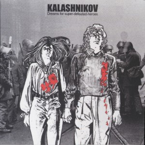 Kalashnikov - Dreams For Super Defeated Heroes
