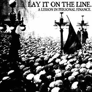 Lay It On The Line - [2012] A Lesson In Personal Finance