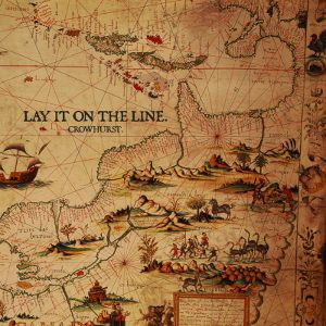 Lay It On The Line - [2013] Crowhurst