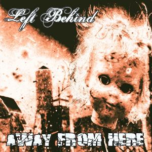 Left Behind - [2012] Away From Here