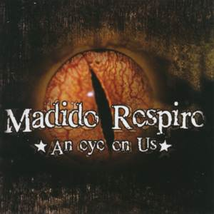 Madido Respiro - An Eye On Us