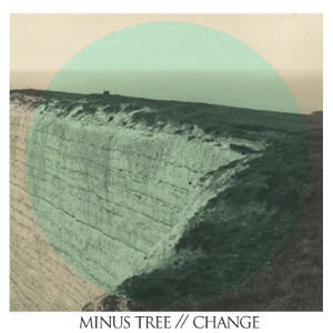 Minus Tree - [2012] Change