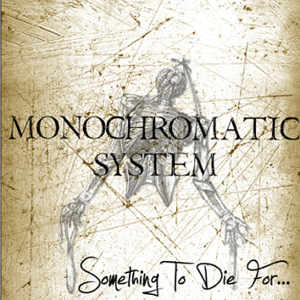 Monochromatic System - [2008] Something To Die For
