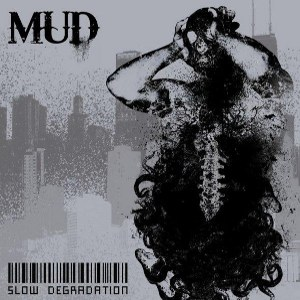 Mud - [2009] Slow Degradation