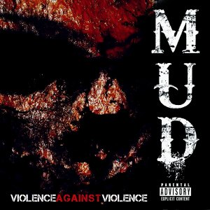 Mud - [2011] Violence Against Violence