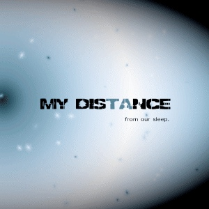 My Distance - [2009] From Our Sleep
