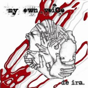 My Own Voice - [2007] De Ira