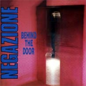 Negazione - [1989] Behind The Door