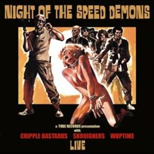 Cripple Bastards, Skruigners, Woptime - [2006] Night Of The Speed Demons