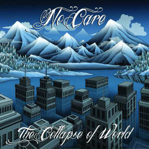 NO CARE! - [2014] The Collapse Of The World