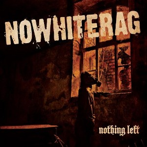 NoWhiteRag - [2008] Nothing Left