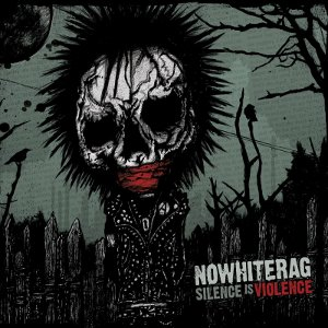 NoWhiteRag - [2011] Silence Is Violence