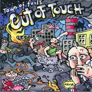 Out Of Touch - [2005] Town Of Fools