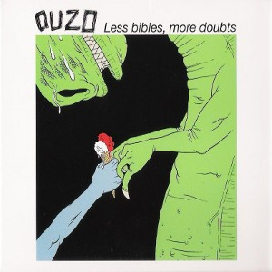 Ouzo - [2008] Less Bibles, More Doubts