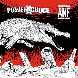 PowerXChuck & Always Never Fun - [2015] Split