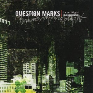 Question Marks - Late Night Response