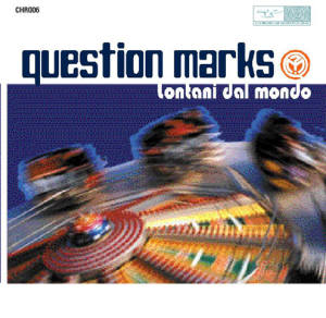 Question Marks - Lontani Dal Mondo