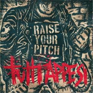 Raise Your Pitch - [2012] Tutti Appesi