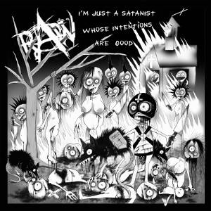 RaW - [2017] I'm Just A Satanist Whose Intentions Are Good