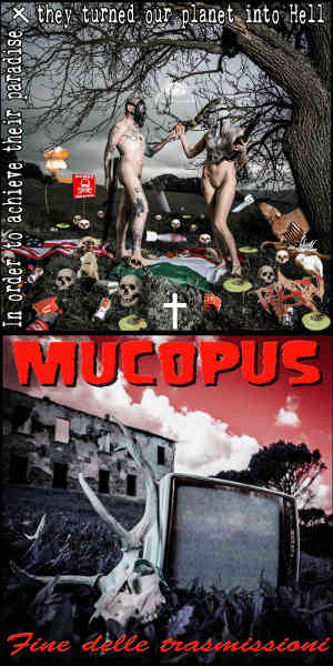 RaW - Mucopus - [2016] In Order To Achieve Their Paradise They Turned Our Planet Into Hell - Fine Delle Trasmissioni