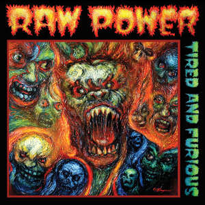 Raw Power - [2014] Tired And Furious
