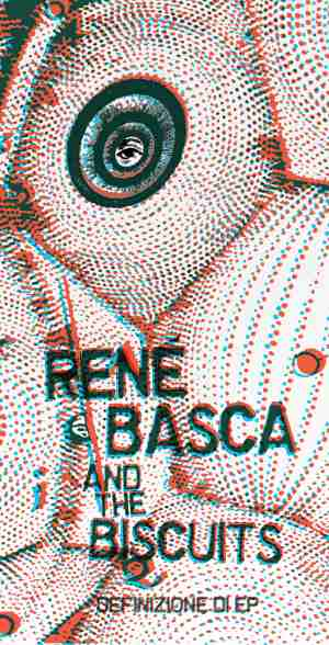 Rene' Basca And The Biscuits - [2011] Definizione Di EP