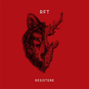 RFT - [2013] Resistere