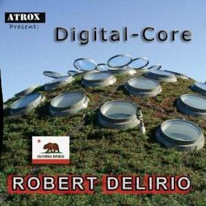 Robert Delirio - [2009] Digital-CORE