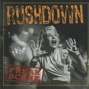 Rushdown - [2008] Freak Scene