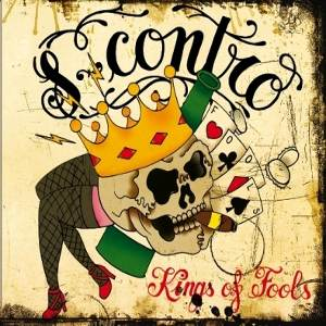 S-Contro - [2007] Kings Of Fools