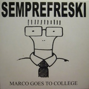 Semprefreski - [2000] Marco Goes To College