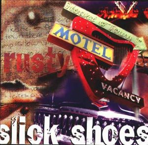 Slick Shoes - [1997] Rusty