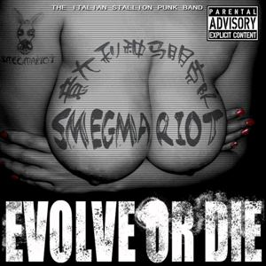 Smegma Riot - [2010] Evolve Or Die!