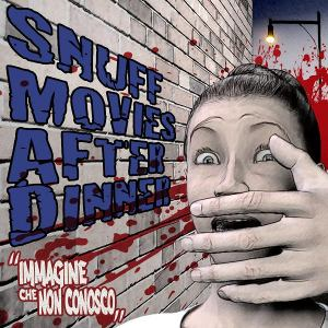 Snuff Movies After Dinner - [2011] Immagine Che Non Conosco