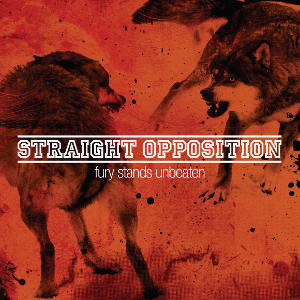 Straight Opposition - [2010] Fury Stands Unbeaten