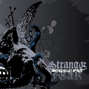 Strange Fear - [2008] Another Bullet Of Hate