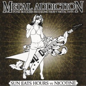 SunEatsHours & Nicotine - [2006] Metal Addiction