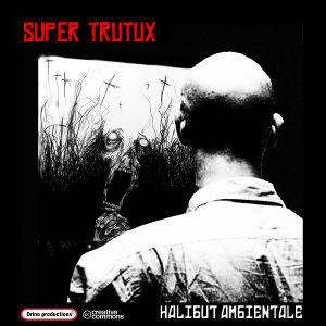 Super Trutux - [2017] Halibut Ambientale