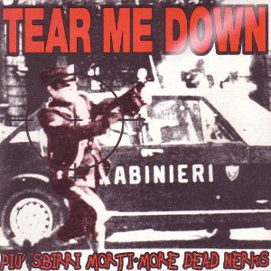 Tear Me Down - [1996] Piu' Sbirri Morti