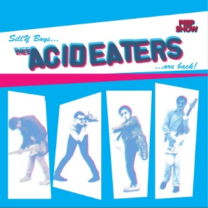 The Acid Eaters - [2012] Silly Boys...Are Back!