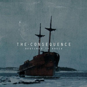 The Consequence - [2010] Destined To Wreck