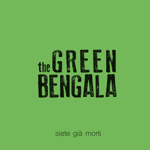 The Green Bengala - [2016] Siete Gia' Morti
