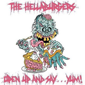 The Hellaburgers - [2011] Open Up And Say... Yum!