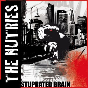 The Nutries - [2010] Stuprated Brain