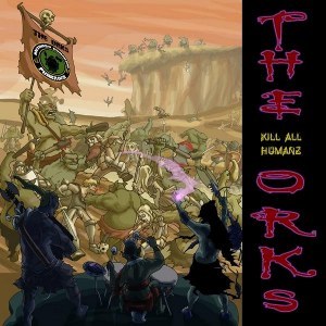 The Orks - [2010] Kill All Humanz
