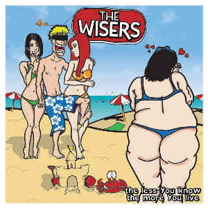 The Wisers - [2008] The Less You Know, The More You Live