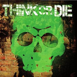 Think Or Die - [2010] Think Or Die